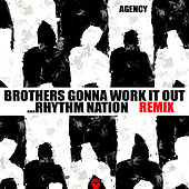 Brothers Gonna Work It Out... Rhythm Nation (X Nation Club Mix) de The Agency