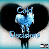 Cold Decisions (feat. Halo Smokez) by Yung