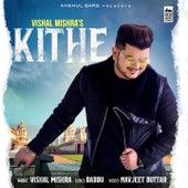 Kithe de Vishal Mishra