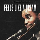 Feels Like a Dream de The James Russell Project
