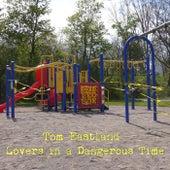 Lovers in a Dangerous Time de Tom Eastland
