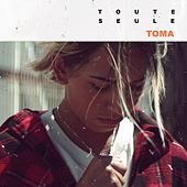 Toute seule by Toma