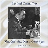 What Can I Say, Dear / Gone Again (All Tracks Remastered) von Red Garland