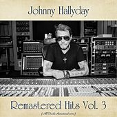 Remastered Hits Vol. 3 (All Tracks Remastered 2020) by Johnny Hallyday