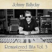 Remastered Hits Vol. 3 (All Tracks Remastered 2020) de Johnny Hallyday