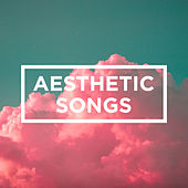 Aesthetic Songs by Various Artists