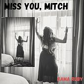 Miss You, Mitch by Kama Ruby