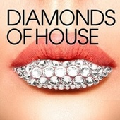 Diamonds of House by Various Artists