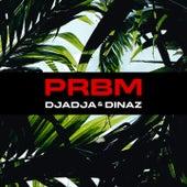 PRBM de Djadja & Dinaz