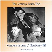 Memphis In June / Blueberry Hill (All Tracks Remastered) von Ramsey Lewis
