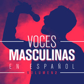 Voces Masculinas en Español Vol. 2 by Various Artists