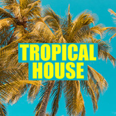 Tropical House von Various Artists
