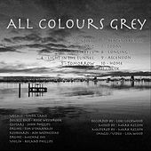 All Colours Grey by All Colours Grey