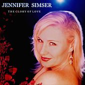 The Glory of Love by Jennifer Simser