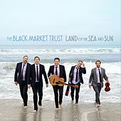 Land of the Sea and Sun von The Black Market Trust