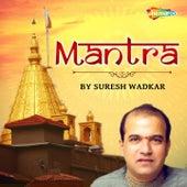 Mantra by Suresh Wadkar by Suresh Wadkar