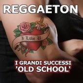 Reggaeton - I Classici 'Old School' di Various Artists