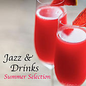 Jazz & Drinks Summer Selection de Various Artists