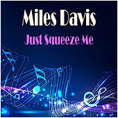 Just Squeeze Me by Miles Davis