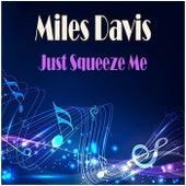 Just Squeeze Me de Miles Davis