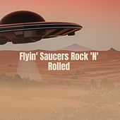 Flyin' Saucers Rock 'N' Rolled by Billy Lee Riley, Mohammed El-bakkar, Chubby Checker, Léo Ferré, Ernest Tubb, Universal Pictures Studio Orchestra, Maria Bethania, Sammy Davis Jr., The Drifters, Glen Campbell