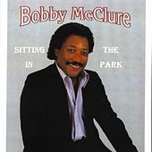 Sitting in the Park by Bobby McClure