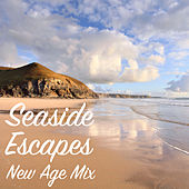 Seaside Escapes New Age Mix by Various Artists