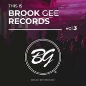 This Is Brook Gee Records Vol.3 de ANT LaROCK