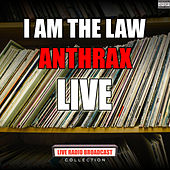 I Am The Law (Live) de Anthrax