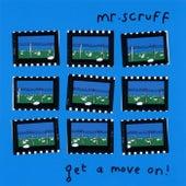 Get A Move On! de Mr. Scruff