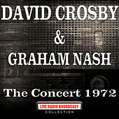 The Concert 1972 (Live) by David Crosby