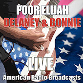 Poor Elijah (Live) von Delaney & Bonnie