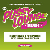 In Your Face / Bass Droppin' by Ruthless