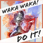 Waka Waka! Do it! de Various Artists