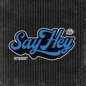 Say Hey by Outasight
