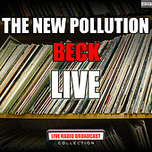 The New Pollution (Live) by Beck