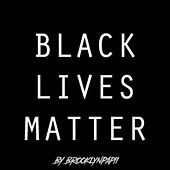 BLACK LIVES MATTER von Brooklynpapii