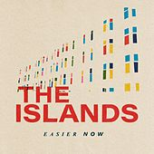 Easier Now by Islands