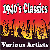 1940's Classics by Various Artists