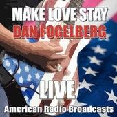 Make Love Stay (Live) de Dan Fogelberg
