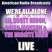 We're All Alone (Live) by Gil Scott-Heron
