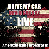 Drive My Car (Live) de David Crosby