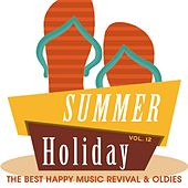 Summer Holiday, Vol. 12 (The Best Happy Music Revival & Oldies) by Various Artists
