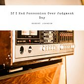 If I Had Possession Over Judgment Day by Robert Johnson