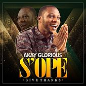 S'Ope Give thanks di Akay Glorious