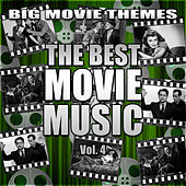 The Best Movie Music Vol. 4 by Big Movie Themes