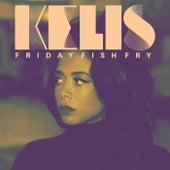 Friday Fish Fry by Kelis