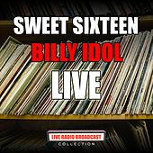 Sweet Sixteen (Live) von Billy Idol