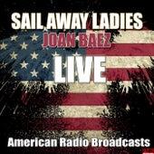 Sail Away Ladies (Live) de Joan Baez