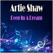Deep In A Dream de Artie Shaw